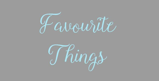 Favourite Things – Fall Edition