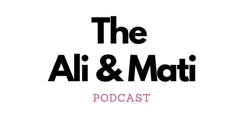 Text: The Ali & Mati Podcast