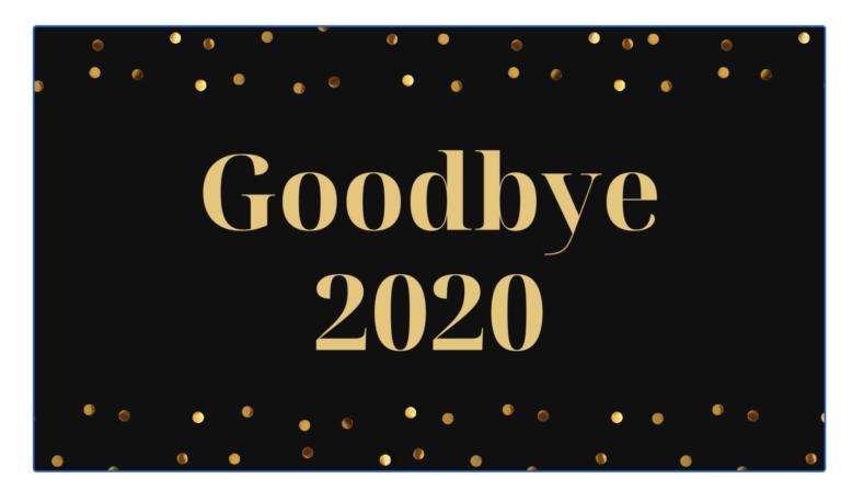 2020 – It wasn't all bad…