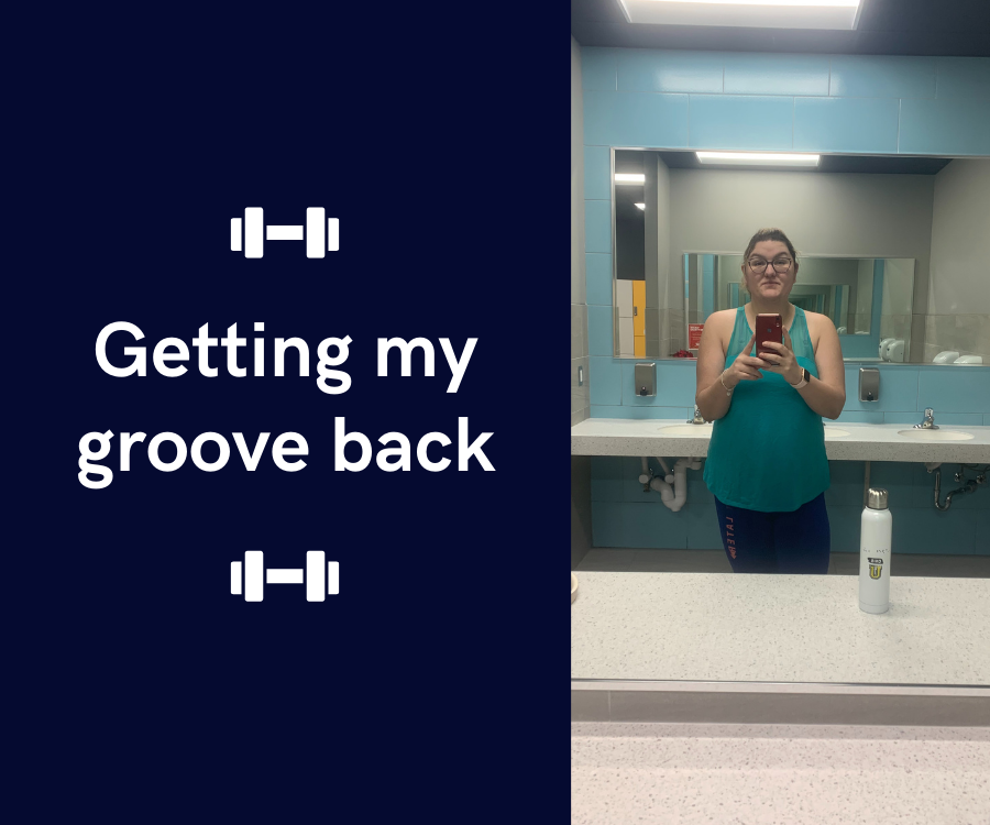"""Text reading """"Getting my groove back"""" in white on a dark blue background with a photo of me on the right wearing blue gym clothes and standing in front of a mirror"""